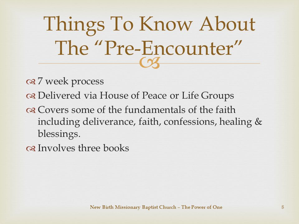   7 week process  Delivered via House of Peace or Life Groups  Covers some of the fundamentals of the faith including deliverance, faith, confessions, healing & blessings.