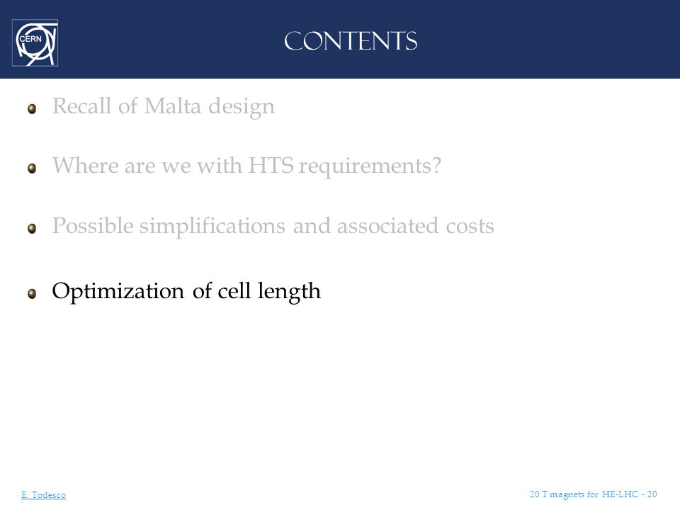 E. Todesco 20 T magnets for HE-LHC - 20 CONTENTS Recall of Malta design Where are we with HTS requirements? Possible simplifications and associated co