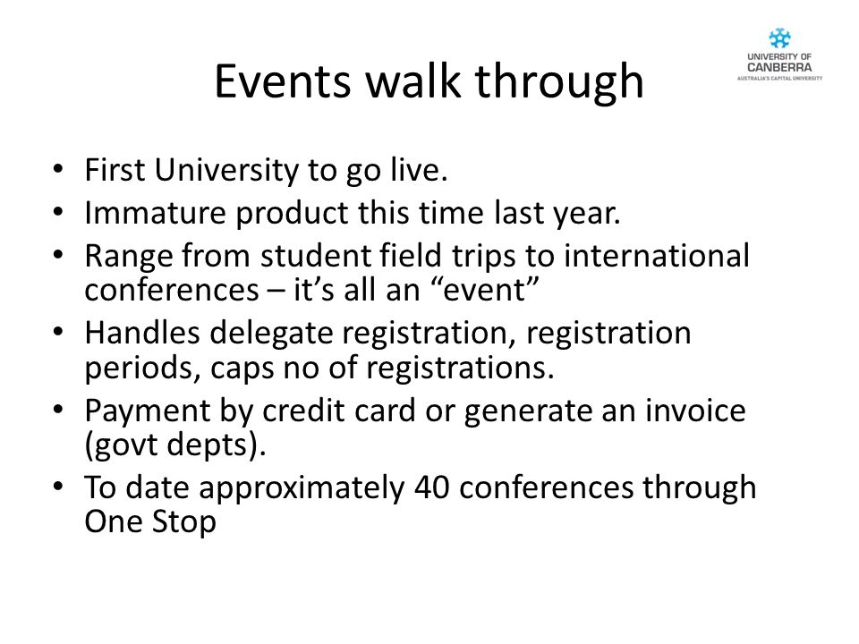 Events walk through First University to go live. Immature product this time last year.