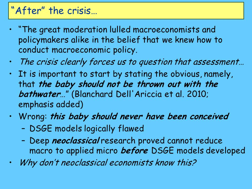 """After"" the crisis… ""The great moderation lulled macroeconomists and policymakers alike in the belief that we knew how to conduct macroeconomic policy"