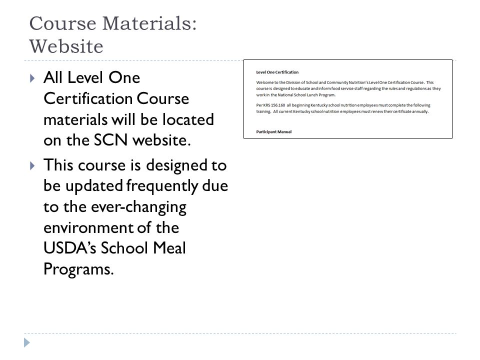 Course Materials: Website  All Level One Certification Course materials will be located on the SCN website.