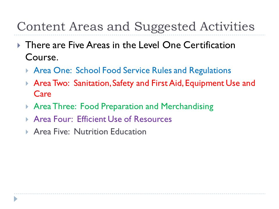 Content Areas and Suggested Activities  There are Five Areas in the Level One Certification Course.