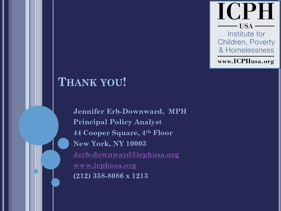 T HANK YOU ! Jennifer Erb-Downward, MPH Principal Policy Analyst 44 Cooper Square, 4 th Floor New York, NY 10003 Jerb-downward@icphusa.org www.icphusa