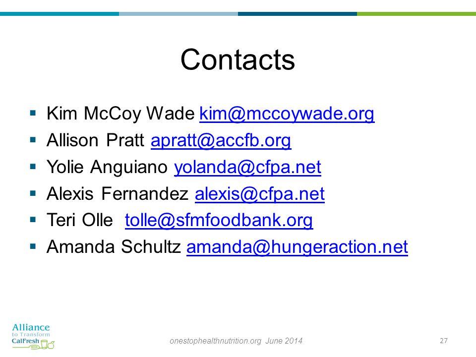 Contacts  Kim McCoy Wade kim@mccoywade.orgkim@mccoywade.org  Allison Pratt apratt@accfb.orgapratt@accfb.org  Yolie Anguiano yolanda@cfpa.netyolanda@cfpa.net  Alexis Fernandez alexis@cfpa.netalexis@cfpa.net  Teri Olle tolle@sfmfoodbank.orgtolle@sfmfoodbank.org  Amanda Schultz amanda@hungeraction.netamanda@hungeraction.net 27onestophealthnutrition.org June 2014