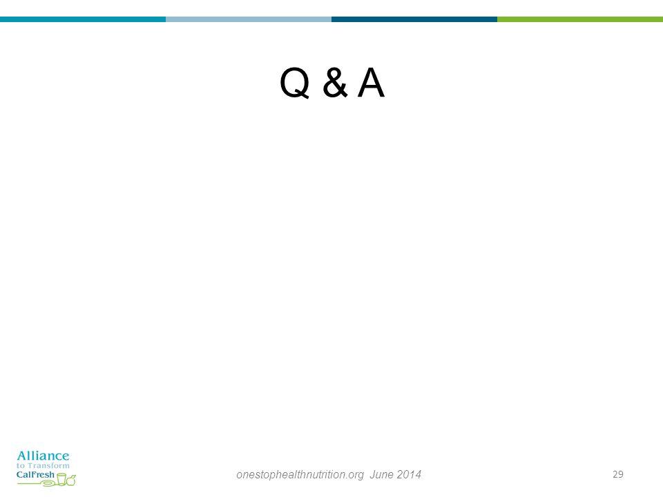 Q & A 29onestophealthnutrition.org June 2014