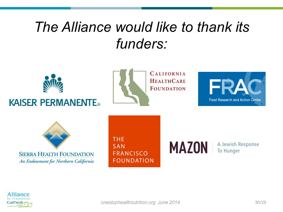 The Alliance would like to thank its funders: onestophealthnutrition.org June 201430/29