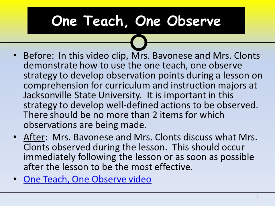 One Teach, One Observe Before: In this video clip, Mrs.