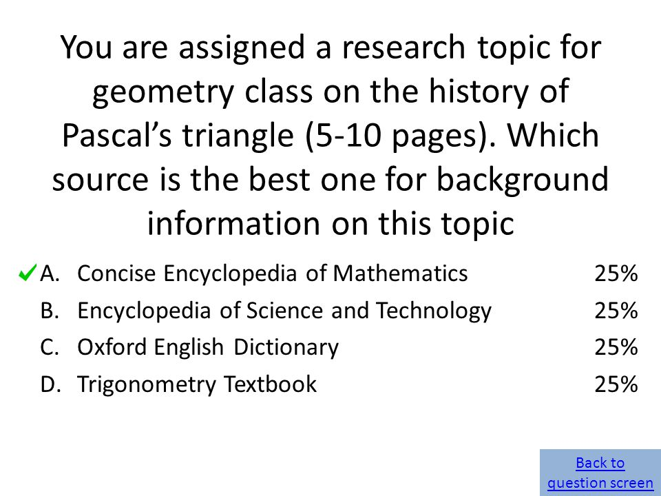 You are assigned a research topic for geometry class on the history of Pascal's triangle (5-10 pages). Which source is the best one for background inf