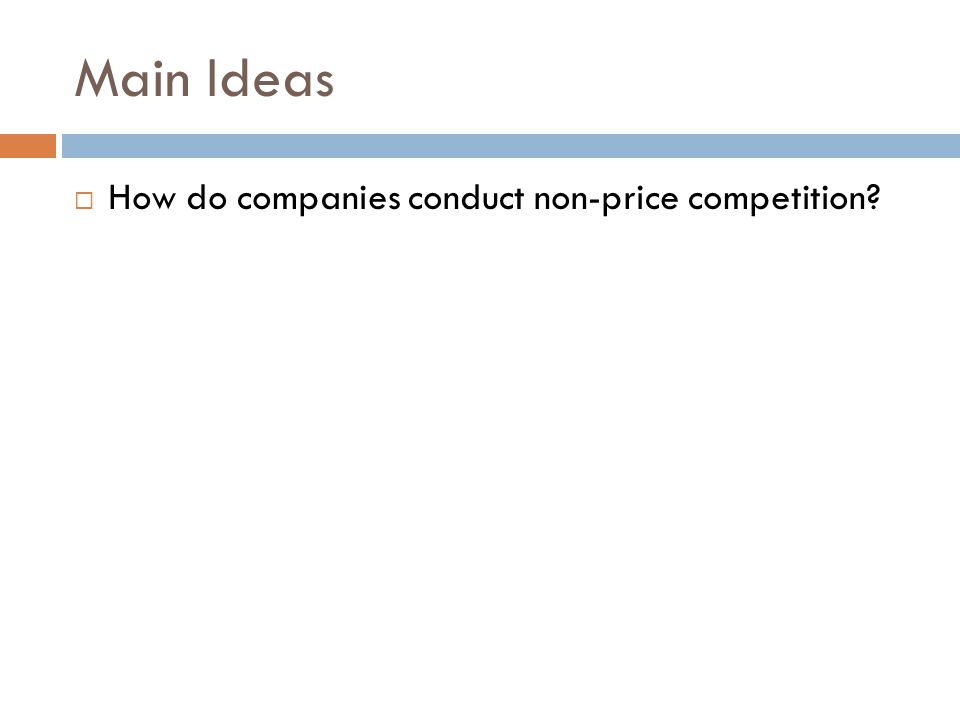 Main Ideas  How do companies conduct non-price competition?