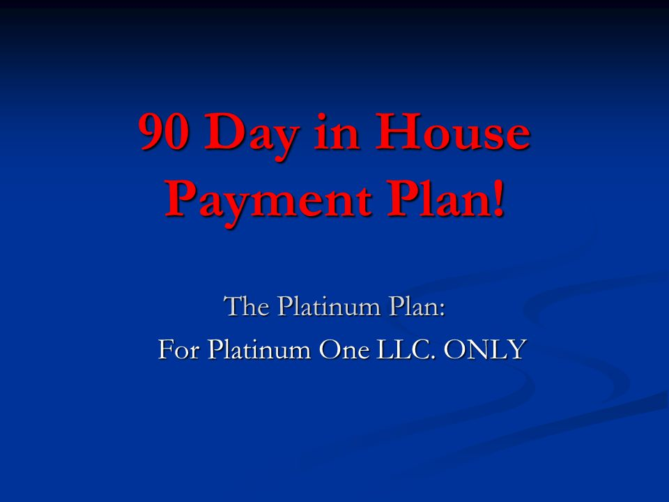 The Platinum Plan: For Platinum One LLC. ONLY For Platinum One LLC. ONLY