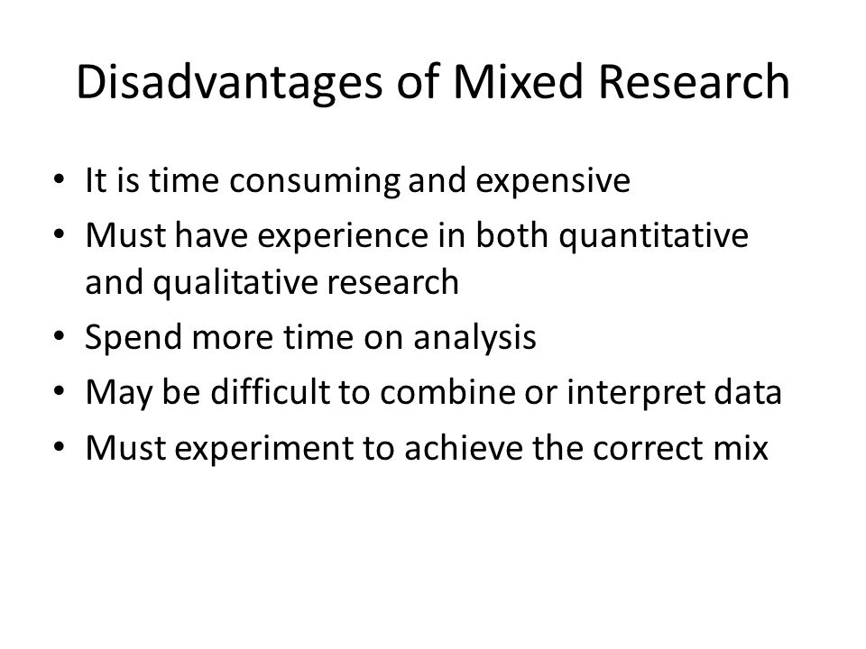 Mixed Research References Weaknesses of Mixed Method Design (Onwuegbuzie & Johnson, 2004)