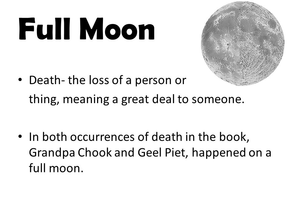 Full Moon Death- the loss of a person or thing, meaning a great deal to someone.