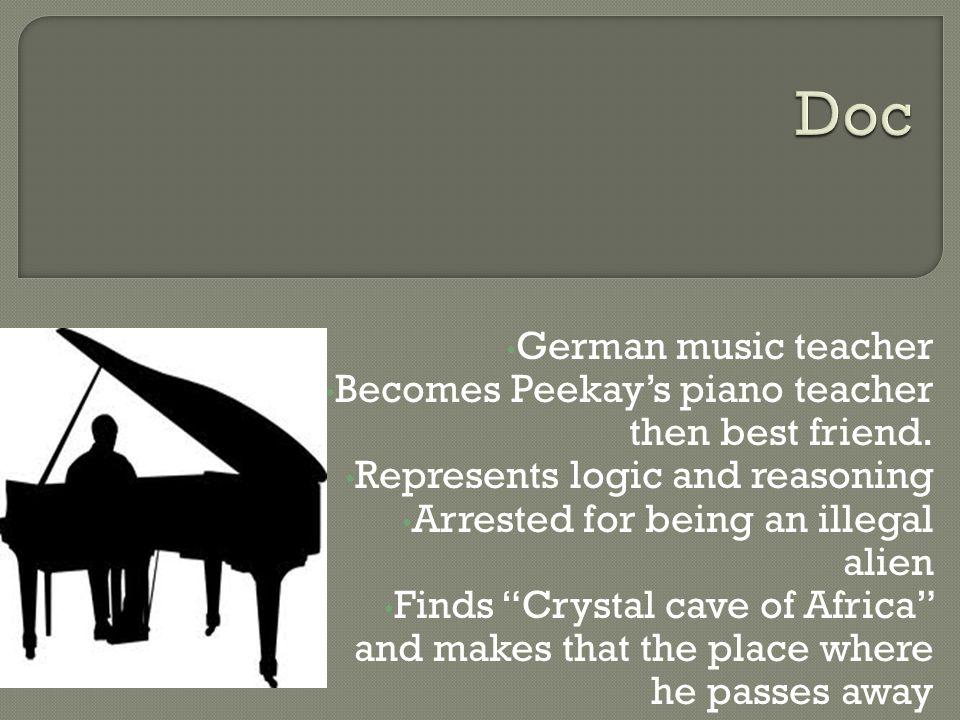 German music teacher Becomes Peekay's piano teacher then best friend.