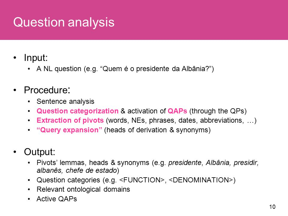10 Question analysis Input: A NL question (e.g.