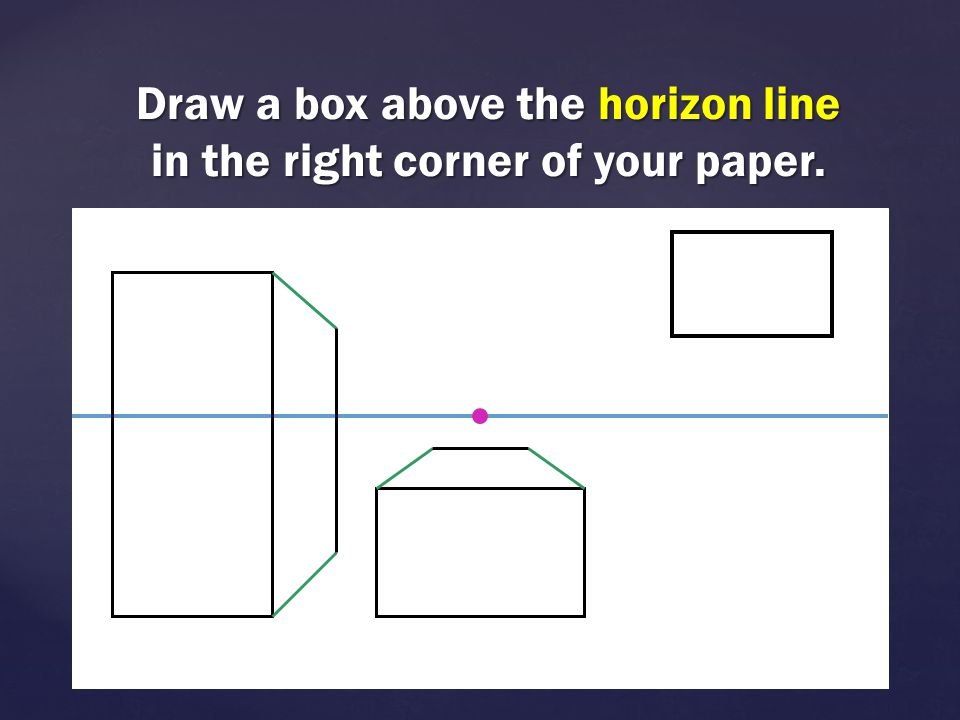 Draw a box above the horizon line in the right corner of your paper.