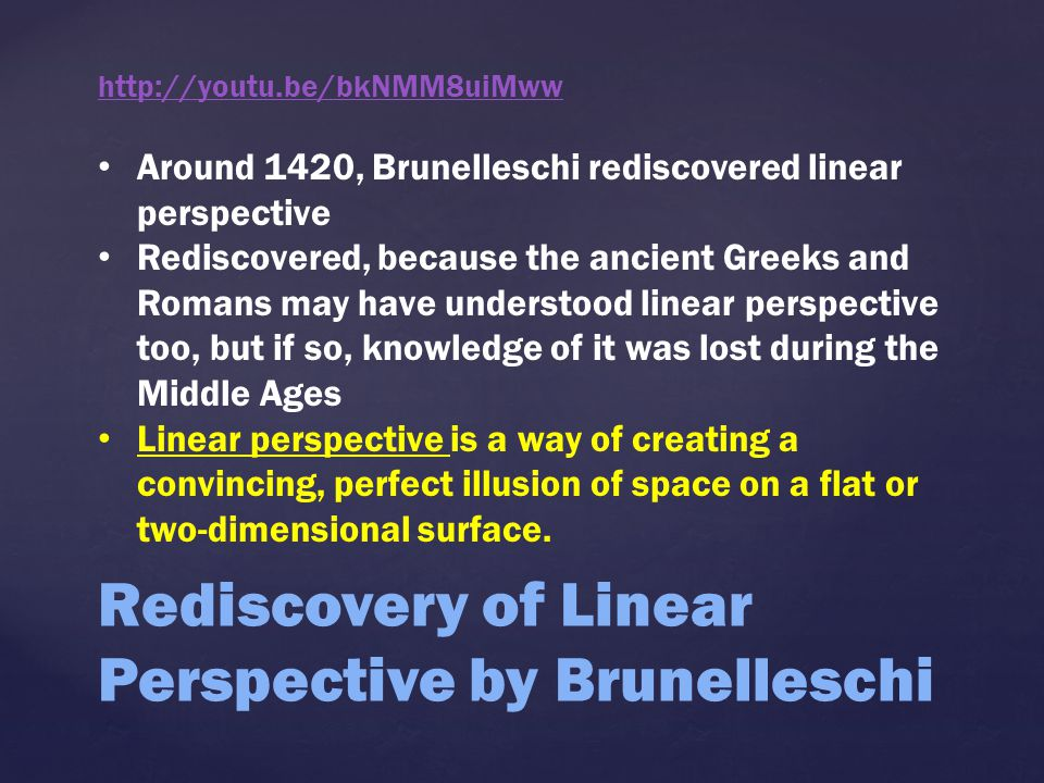 Rediscovery of Linear Perspective by Brunelleschi When Brunelleschi (re)discovered linear perspective, Florentine painters and sculptors became obsessed with it, especially after detailed instructions were published in a painting manual written by a fellow Florentine, Leon Battista Alberti, in 1435.