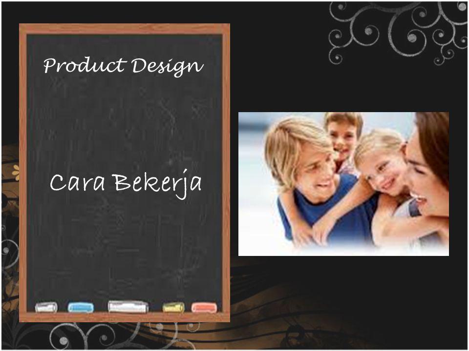 Product Design Cara Bekerja