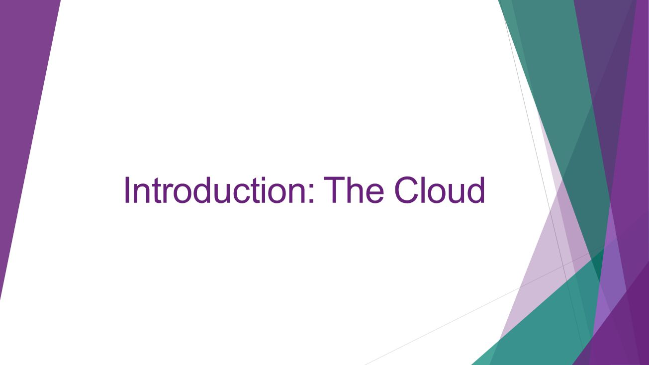 Introduction: The Cloud