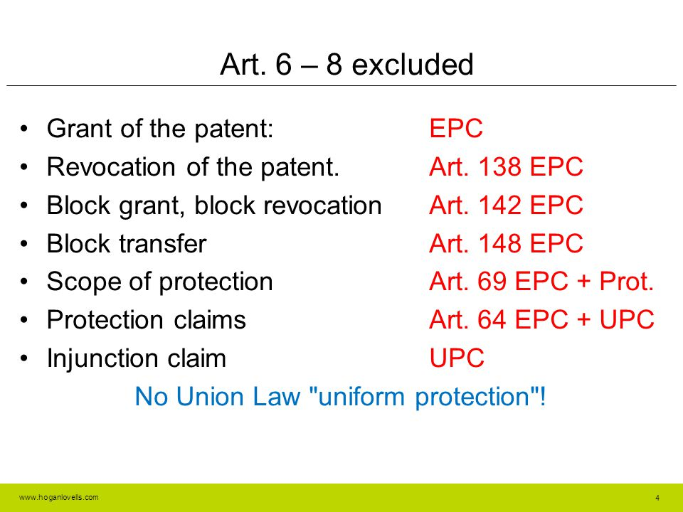 www.hoganlovells.com Art. 6 – 8 excluded Grant of the patent:EPC Revocation of the patent.Art.