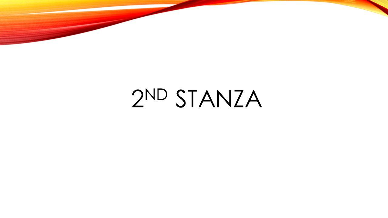 2 ND STANZA