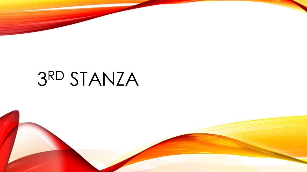 3 RD STANZA