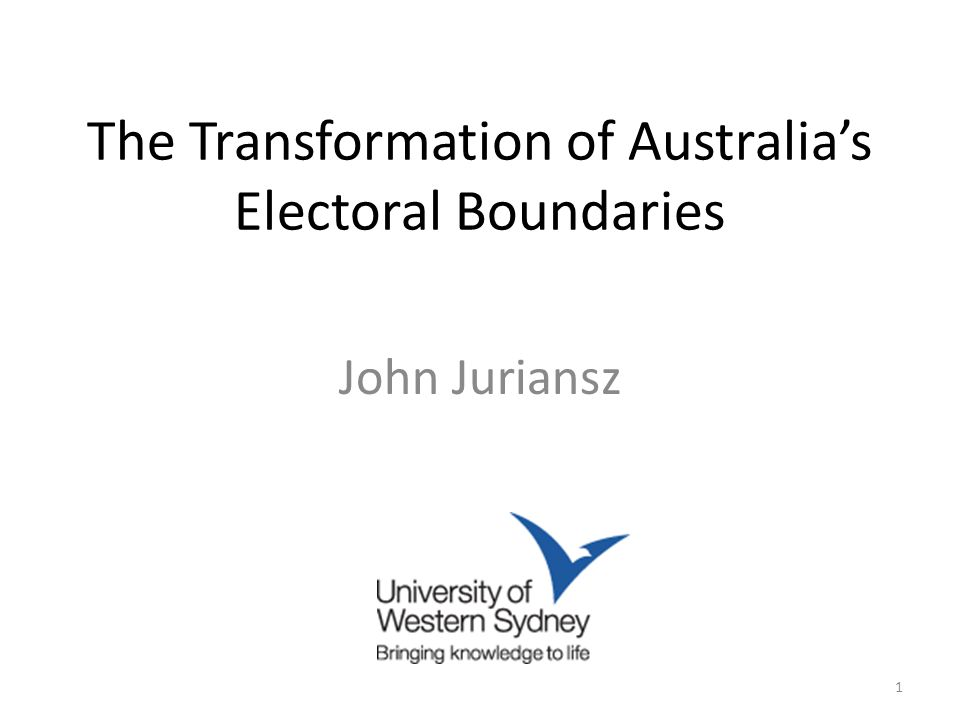 The Transformation of Australia's Electoral Boundaries John Juriansz 1