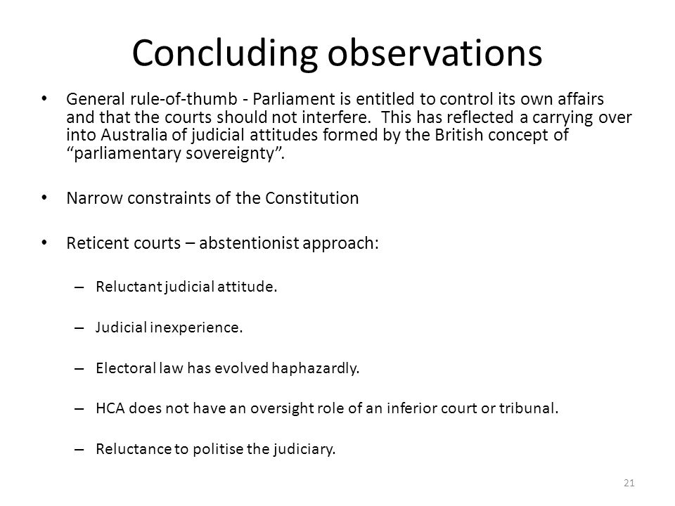 Concluding observations General rule-of-thumb - Parliament is entitled to control its own affairs and that the courts should not interfere.