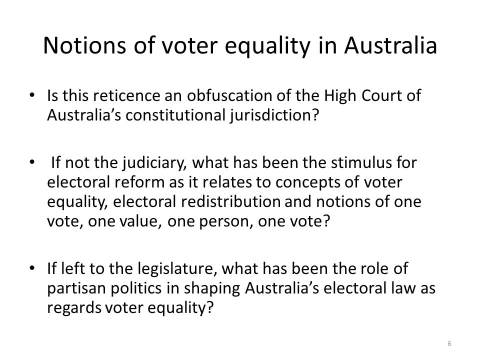Notions of voter equality in Australia Is this reticence an obfuscation of the High Court of Australia's constitutional jurisdiction? If not the judic