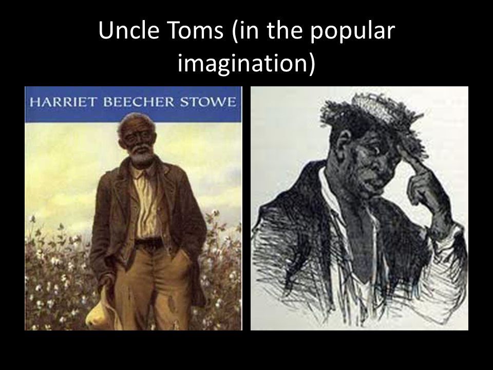 Uncle Toms (in the popular imagination)