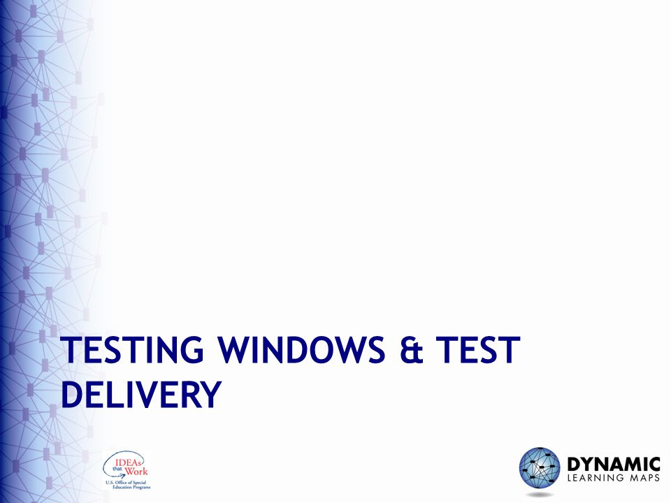 TESTING WINDOWS & TEST DELIVERY