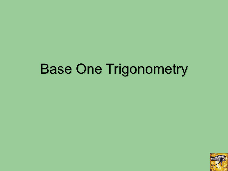 Base One Trigonometry