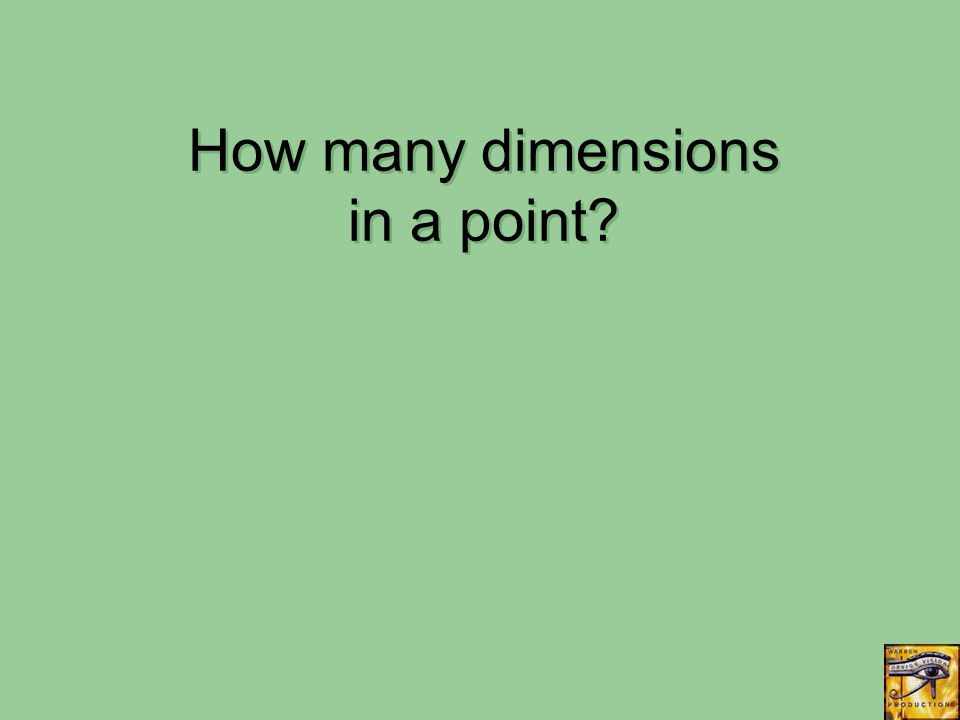 How many dimensions in a point?