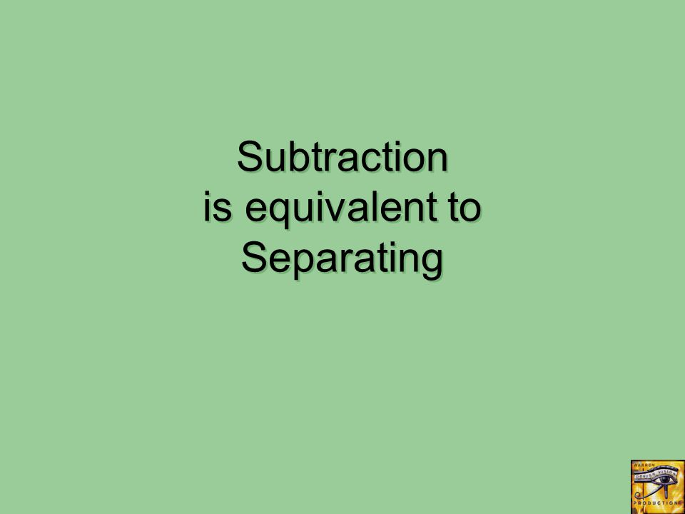 Subtraction is equivalent to Separating