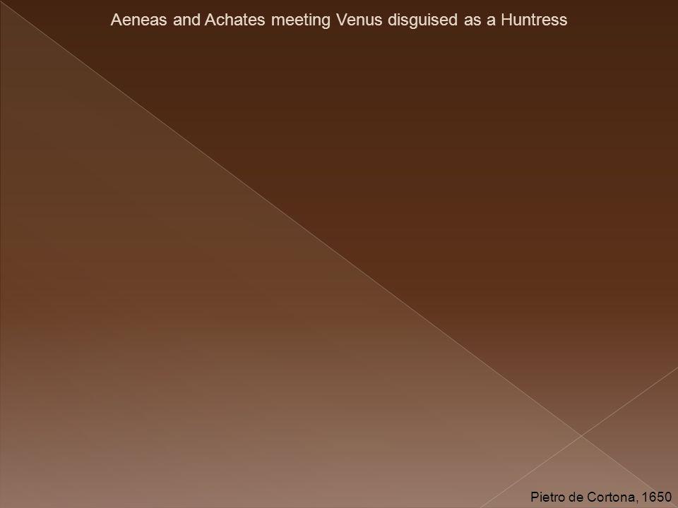 Aeneas and Achates meeting Venus disguised as a Huntress Pietro de Cortona, 1650