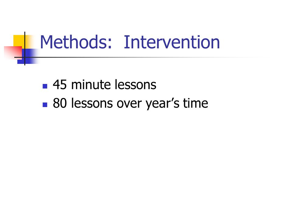 Methods: Intervention 45 minute lessons 80 lessons over year's time
