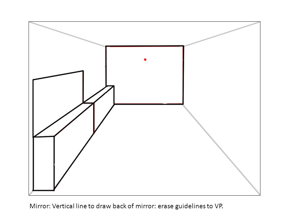 Mirror: Vertical line to draw back of mirror: erase guidelines to VP.
