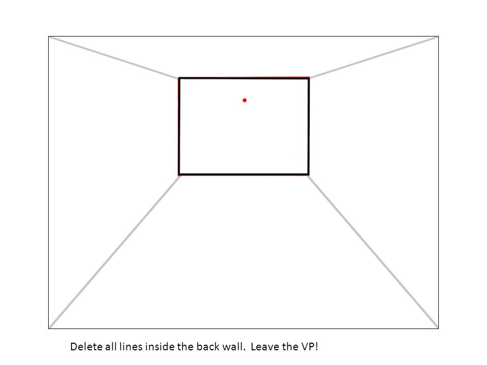 Delete all lines inside the back wall. Leave the VP!