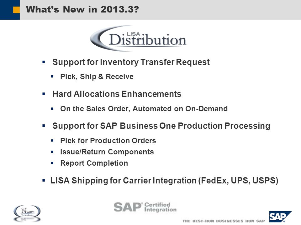 What's New in 2013.3?  Support for Inventory Transfer Request  Pick, Ship & Receive  Hard Allocations Enhancements  On the Sales Order, Automated