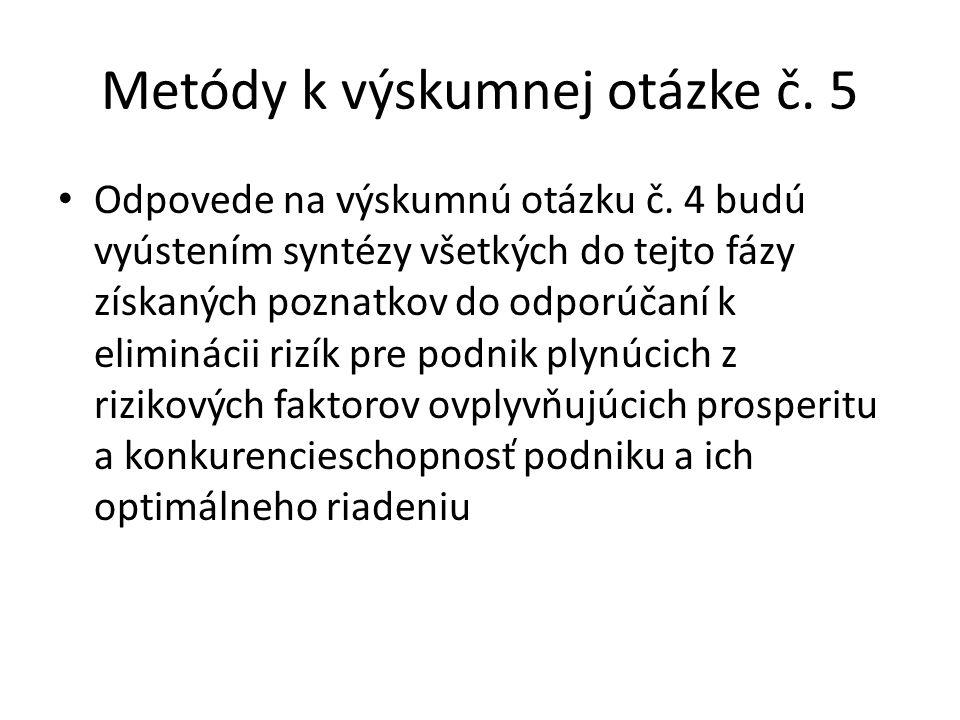 Metódy k výskumnej otázke č. 5 Odpovede na výskumnú otázku č.