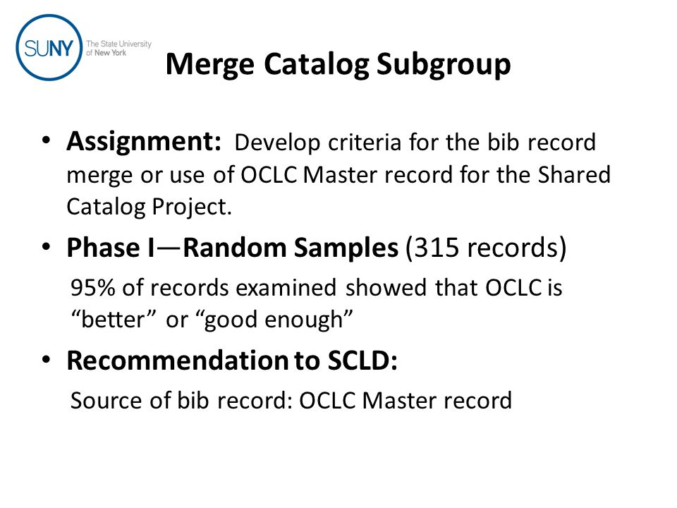 Phase II: Special Formats Assumption that considerable enhancements are routinely done for special formats: – Curriculum materials – Special Collections and Archives – Scores – Recordings – Videos Jan-May Subgroup focused on additional random samples for each format