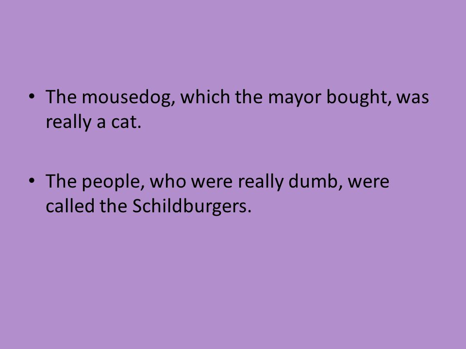 The mousedog, which the mayor bought, was really a cat.