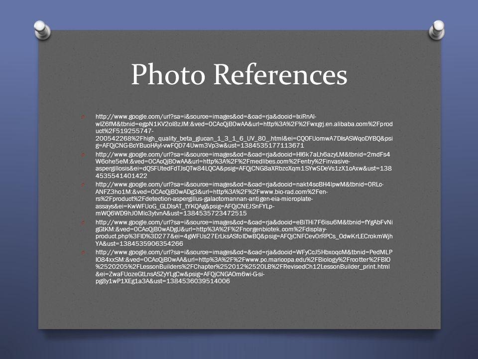 Photo References O http://www.google.com/url?sa=i&source=images&cd=&cad=rja&docid=IxiRnAl- wIZ6fM&tbnid=egpN1KV2oI8zJM:&ved=0CAcQjB0wAA&url=http%3A%2F
