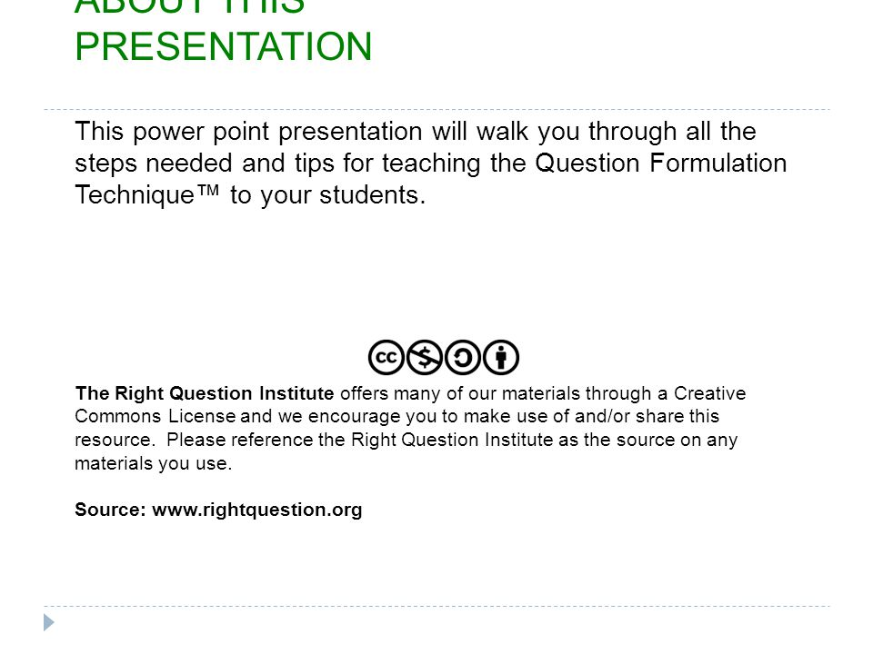 The Right Question Institute offers many of our materials through a Creative Commons License and we encourage you to make use of and/or share this res