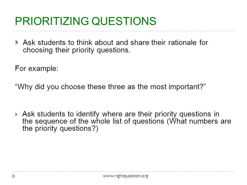 """ Ask students to think about and share their rationale for choosing their priority questions. For example: """"Why did you choose these three as the mos"""