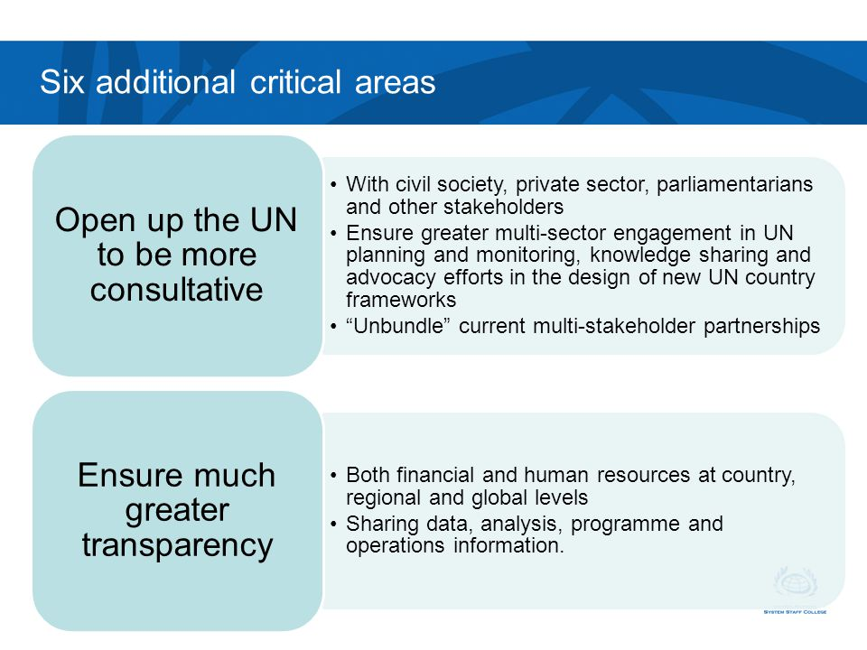 Six additional critical areas With civil society, private sector, parliamentarians and other stakeholders Ensure greater multi-sector engagement in UN