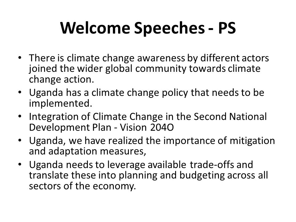 Welcome Speeches - PS There is climate change awareness by different actors joined the wider global community towards climate change action.
