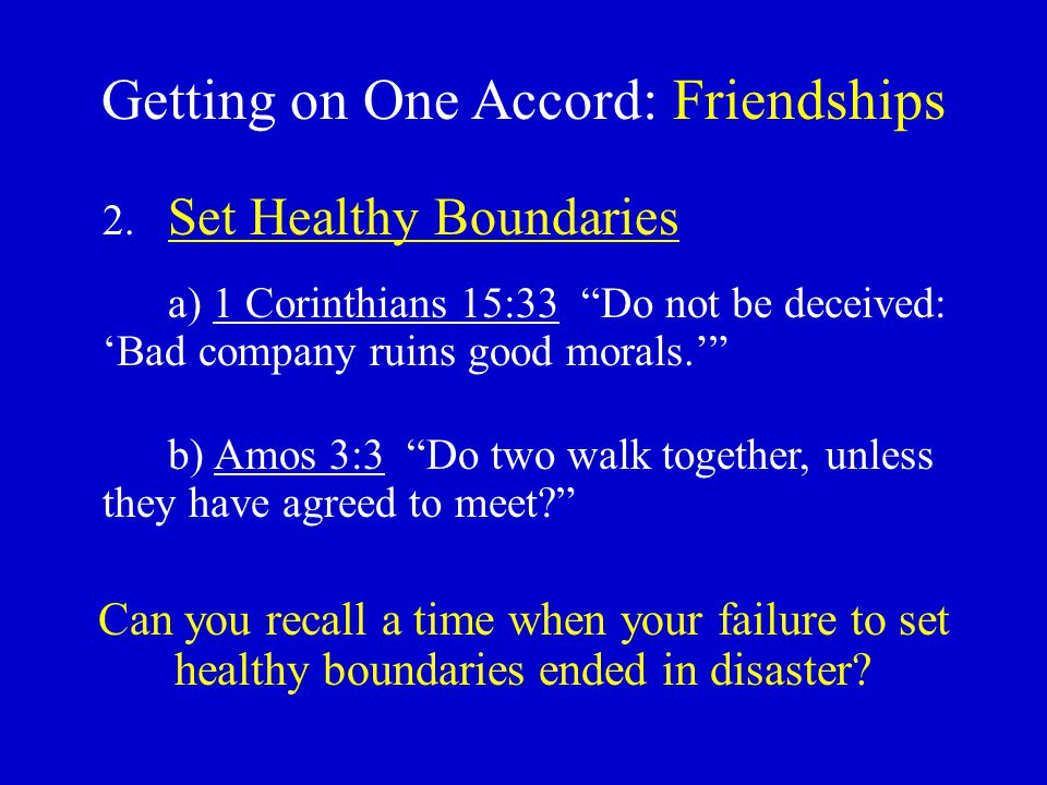 Getting on One Accord: Friendships 3.Live Peaceably with Everyone (Rom.