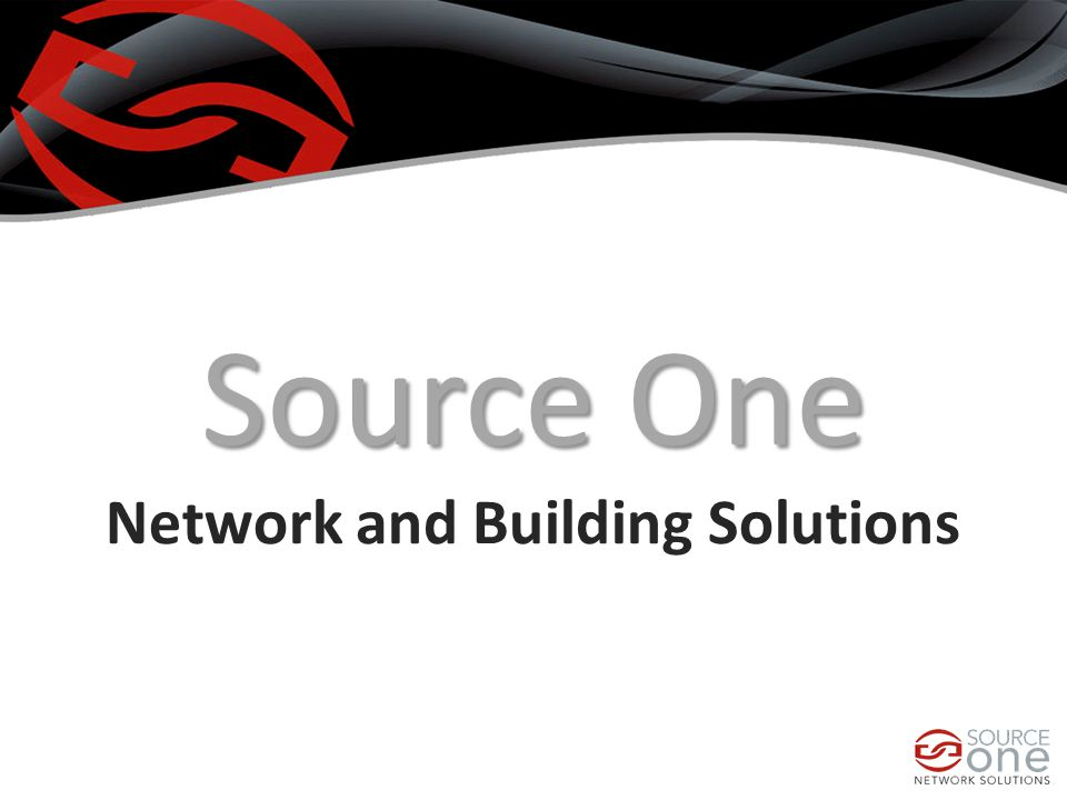 Source One Source One Network and Building Solutions
