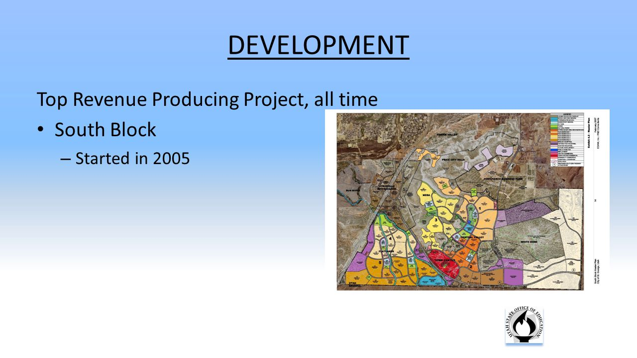 DEVELOPMENT Top Revenue Producing Project, all time South Block – Started in 2005