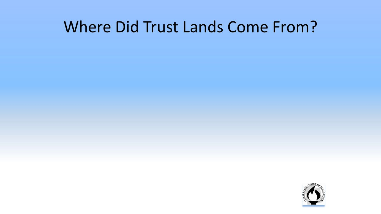 Where Did Trust Lands Come From?